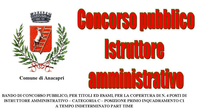 BANDO DI CONCORSO PUBBLICO, PER TITOLI ED ESAMI, PER LA COPERTURA DI N. 4 POSTI DI ISTRUTTORE AMMINISTRATIVO - CATEGORIA C - POSIZIONE PRIMO INQUADRAMENTO C1 - A TEMPO INDETERMINATO PART TIME