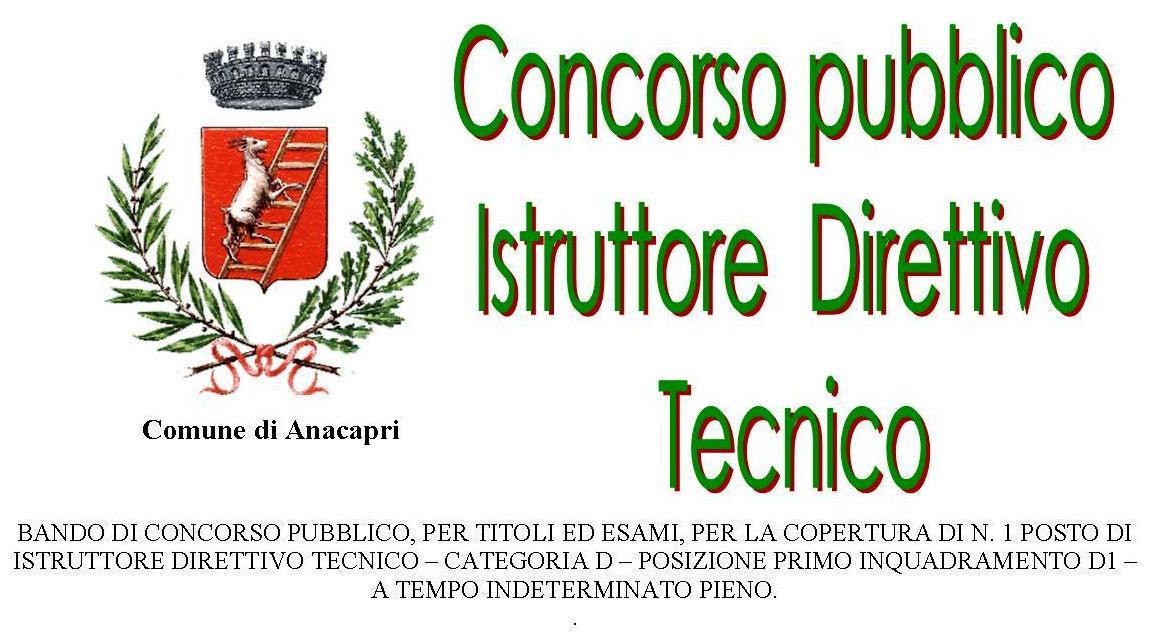 BANDO DI CONCORSO PUBBLICO, PER TITOLI ED ESAMI, PER LA COPERTURA DI N. 1 POSTO DI ISTRUTTORE DIRETTIVO TECNICO - CATEGORIA D - POSIZIONE PRIMO INQUADRAMENTO D1 - A TEMPO INDETERMINATO PIENO.