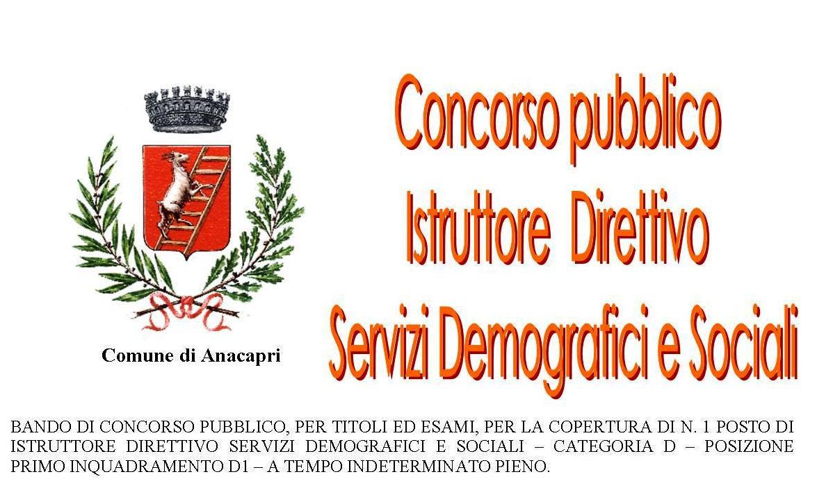 BANDO DI CONCORSO PUBBLICO, PER TITOLI ED ESAMI, PER LA COPERTURA DI N. 1 POSTO DI ISTRUTTORE DIRETTIVO SERVIZI DEMOGRAFICI E SOCIALI - CATEGORIA D - POSIZIONE PRIMO INQUADRAMENTO D1 - A TEMPO INDETERMINATO PIENO.